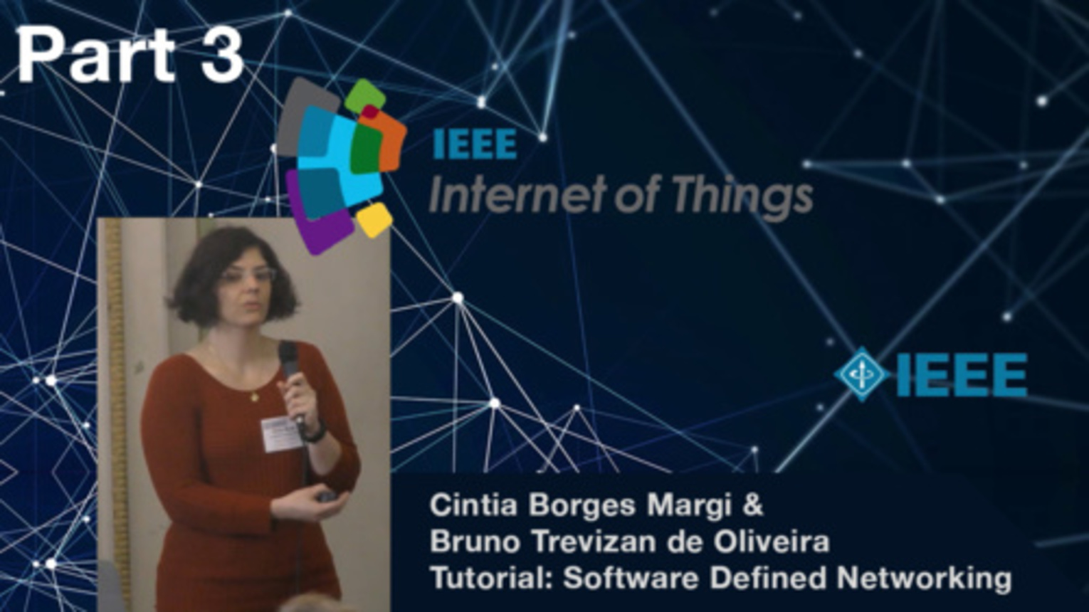 Part 3: Software-defined Networking in the Wireless Sensor Networks and the IoT Context - Bruno Trevizan de Oliveira and Cintia Borges Margi, IEEE WF-IoT 2015