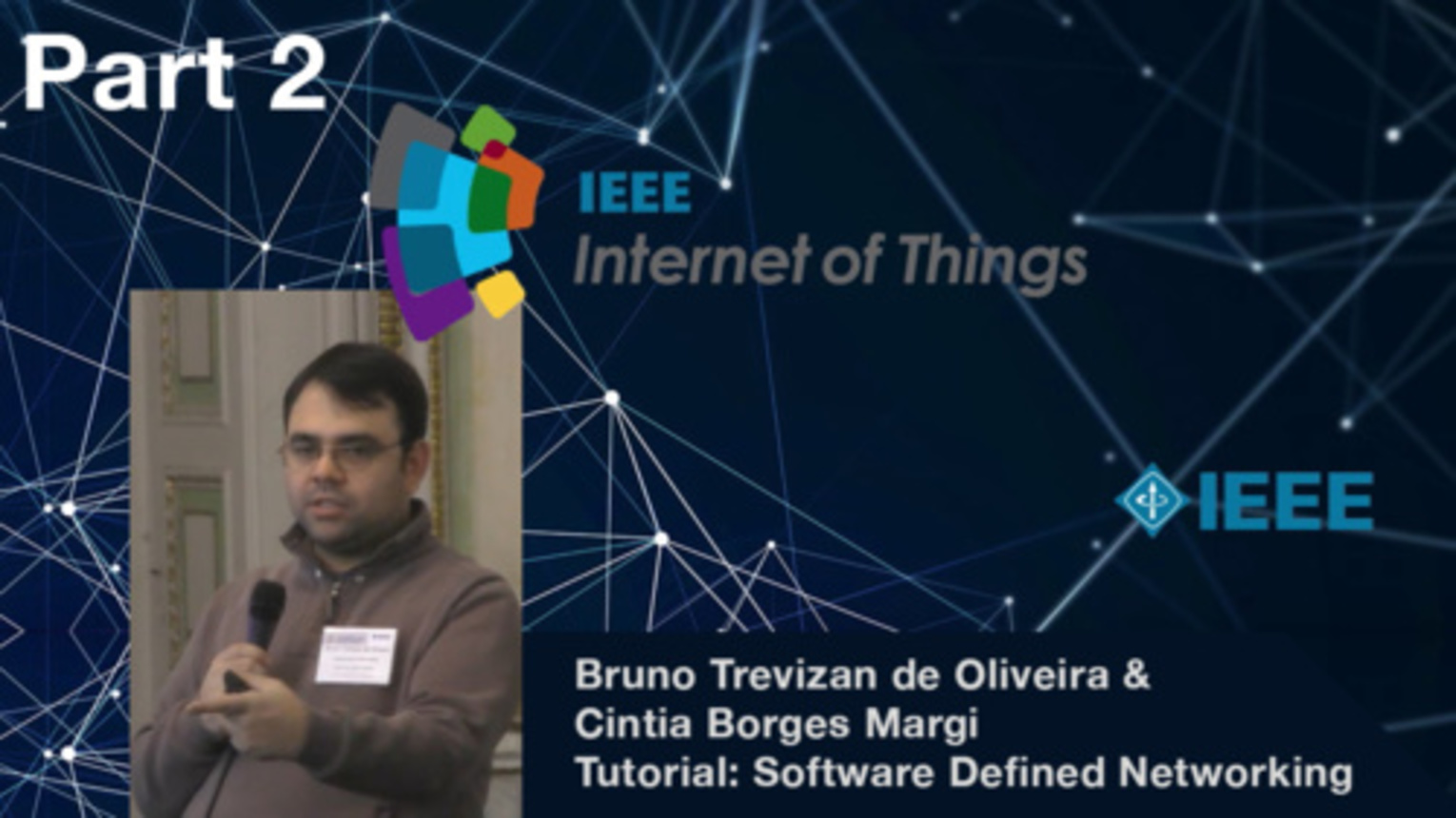 Part 2: Software-defined Networking in the Wireless Sensor Networks and the IoT Context - Bruno Trevizan de Oliveira and Cintia Borges Margi, IEEE WF-IoT 2015