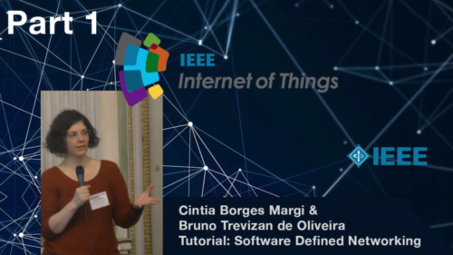 Part 1: Software-defined Networking in the Wireless Sensor Networks and the IoT Context - Bruno Trevizan de Oliveira and Cintia Borges Margi, IEEE WF-IoT 2015