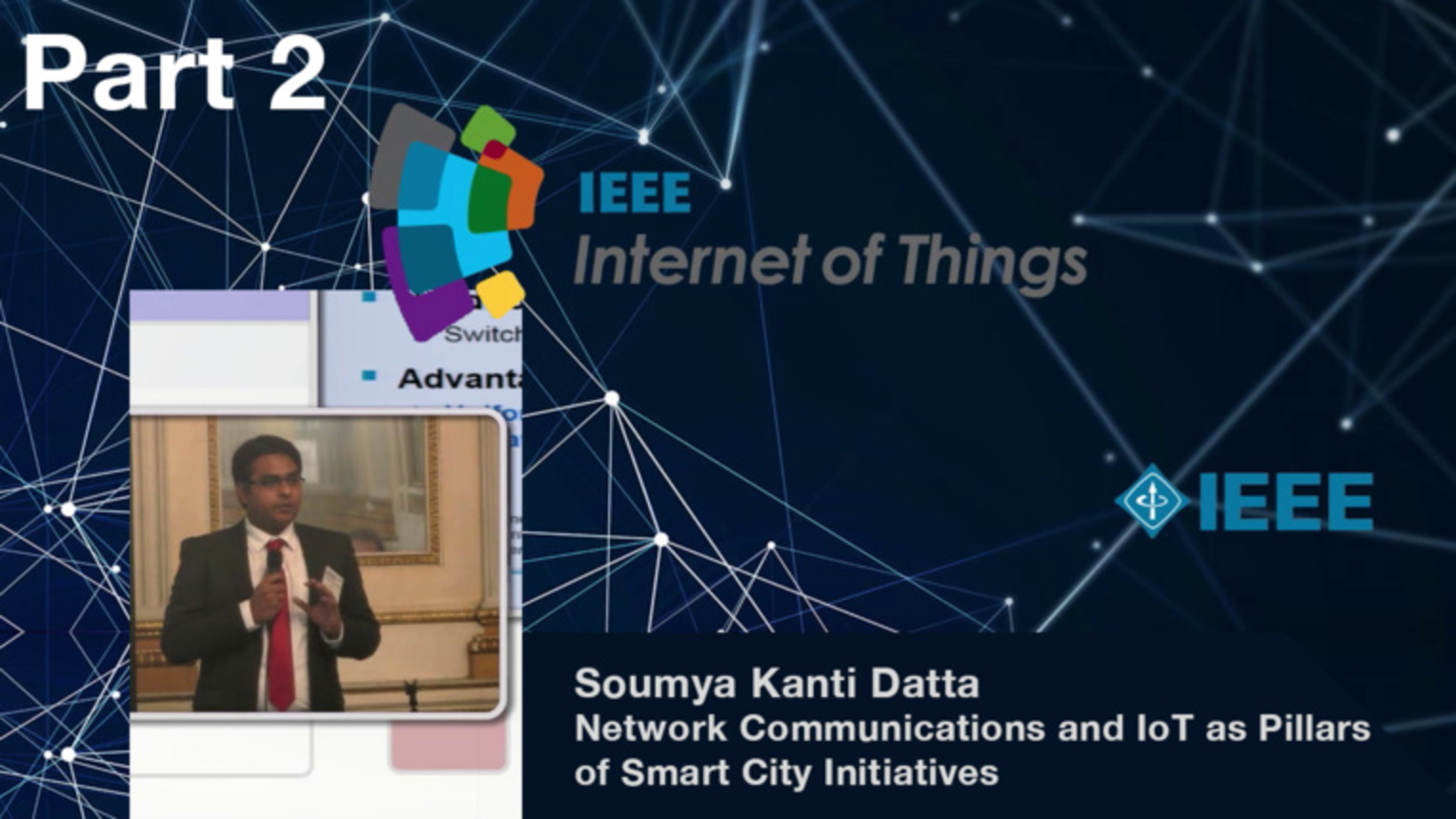 Part 2: Network Communications and Internet of Things as Pillars of Smart City Initiatives - Soumya Kanti Datta, IEEE WF-IoT 2015