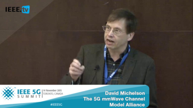 Toronto 5G Summit - 2015 - Dave Michelson - The 5G mmWave Channel Model Alliance