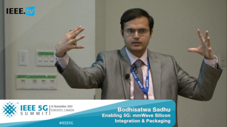 Toronto 5G Summit - 2015 - Bodhisatwa Sadhu - Enabling 5G: mmWave Silicon Integration and Packaging