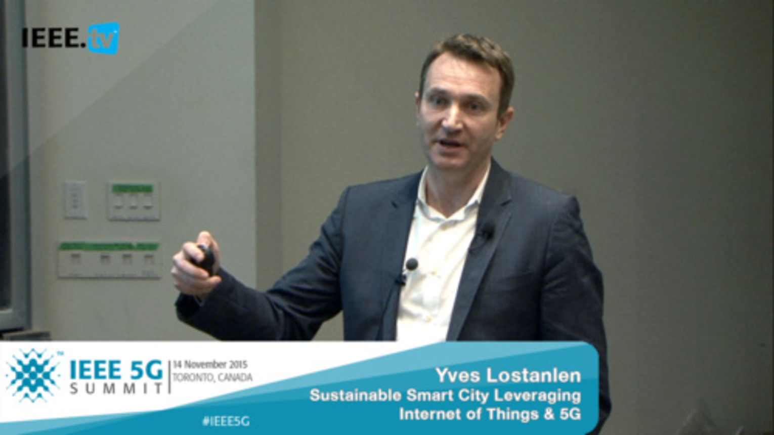 Toronto 5G Summit - 2015 - Yves Lostanlen - Sustainable Smart City: Leveraging Internet of Things and 5G