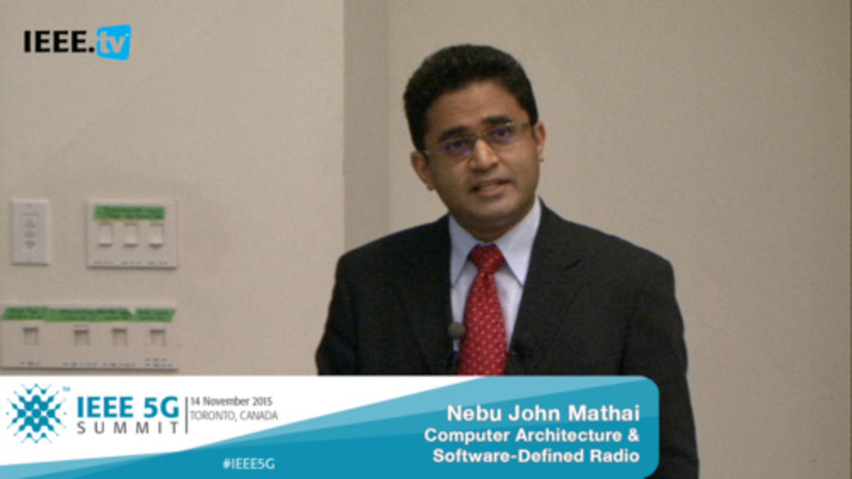 Toronto 5G Summit - 2015 - Nebu John Mathai - Computer Architecture and Software Defined Radio