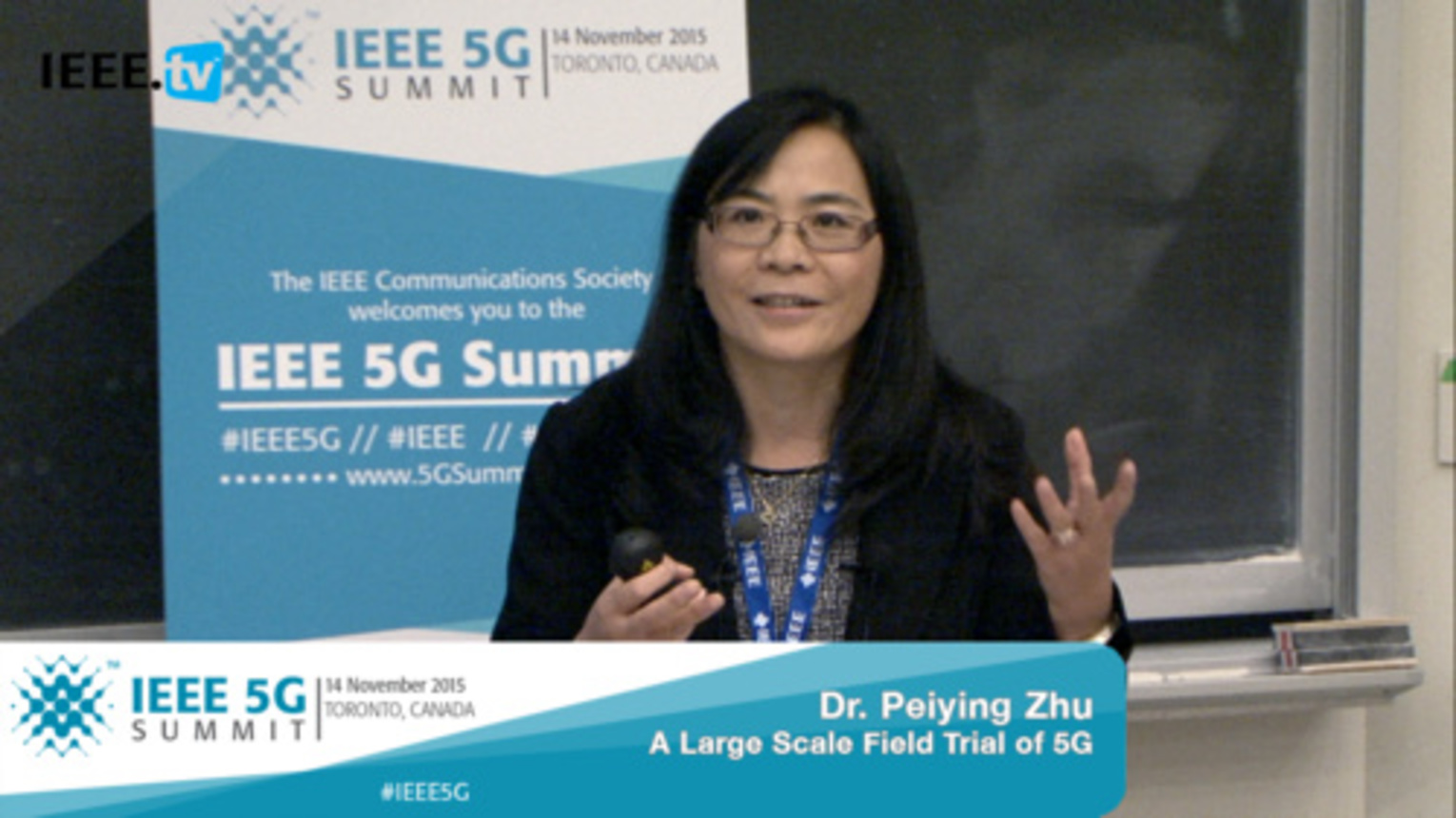 Toronto 5G Summit - 2015 - Peiying Zhu - A Large Scale Field Trial of 5G experimental system: A leap forward from 5G concept to reality