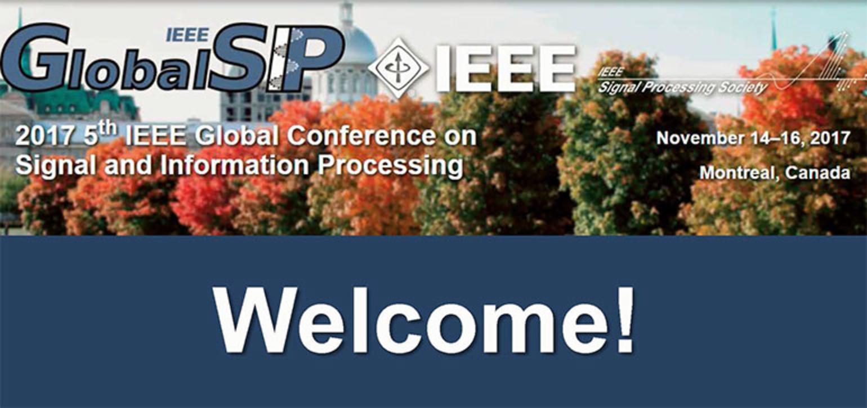 IEEE GlobalSIP 2017 Opening Ceremony