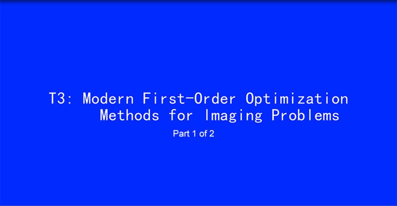 ICIP 2017 Tutorial - Modern First-Order Optimization Methods for Imaging Problems [Part 1 of 2]