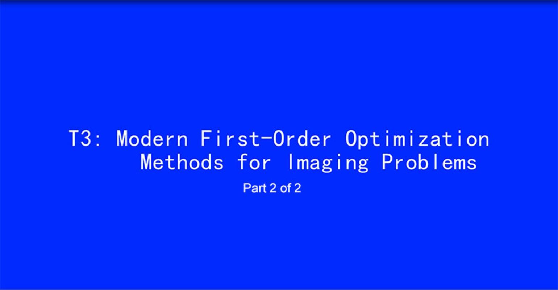 ICIP 2017 Tutorial - Modern First-Order Optimization Methods for Imaging Problems [Part 2 of 2]