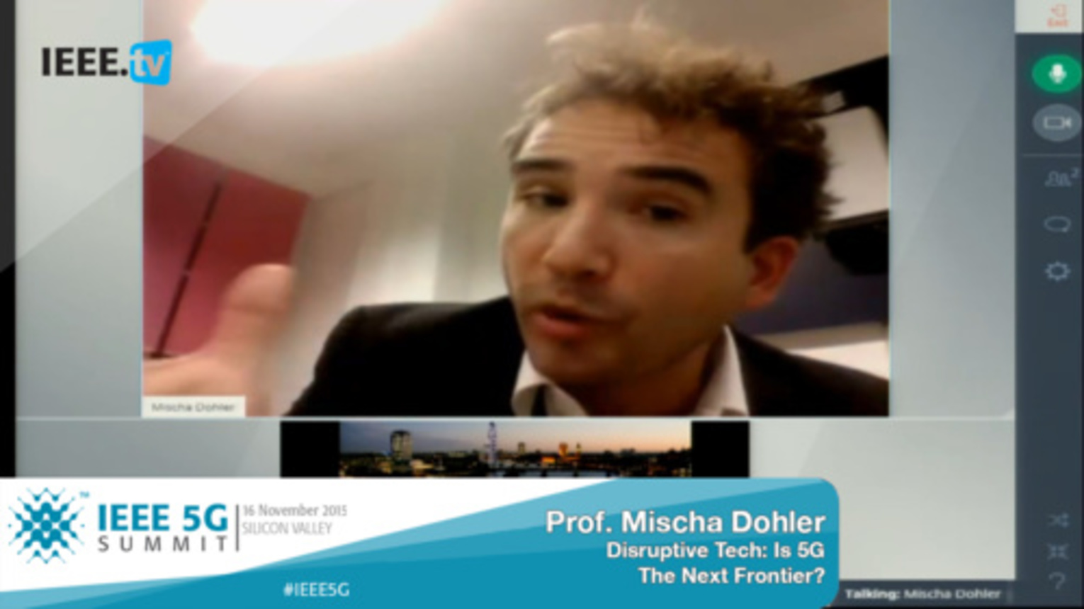 Silicon Valley 5G Summit - Prof. Mischa Dohler - Disruptive Tech: Is 5G The Next Frontier?