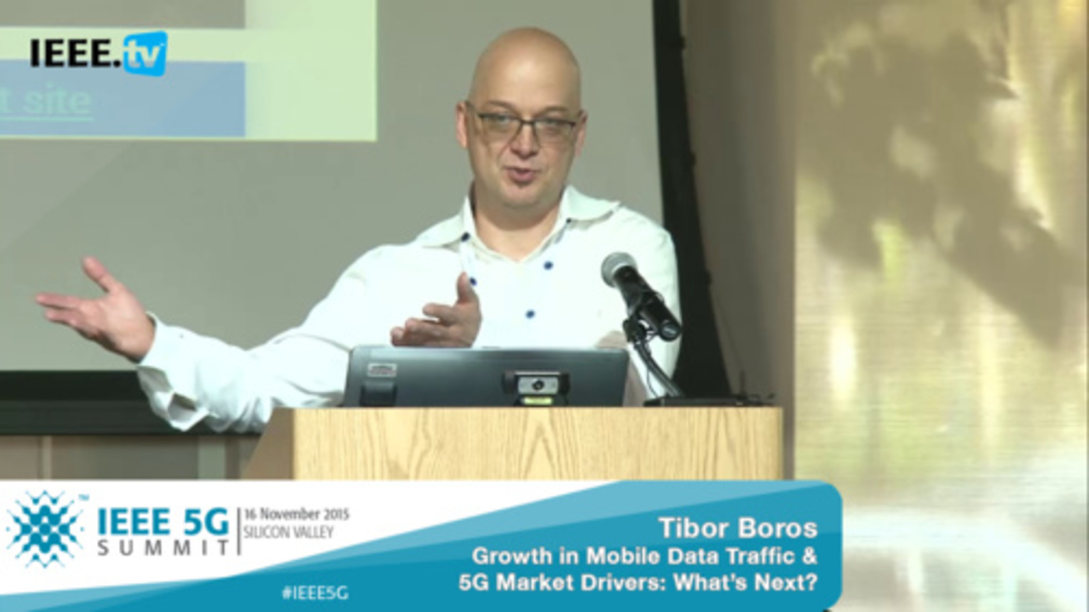 Silicon Valley 5G Summit 2015 - Tibor Boros - Growth in Mobile Data Traffic and 5G Market Drivers: What's the Next Step?