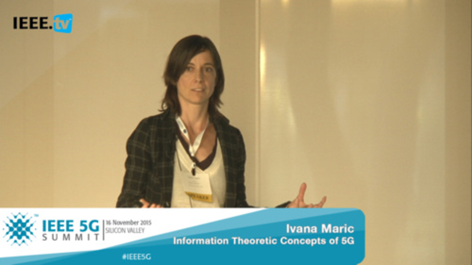Silicon Valley 5G Summit 2015 - Ivana Maric - Information Theoretic Concepts of 5G