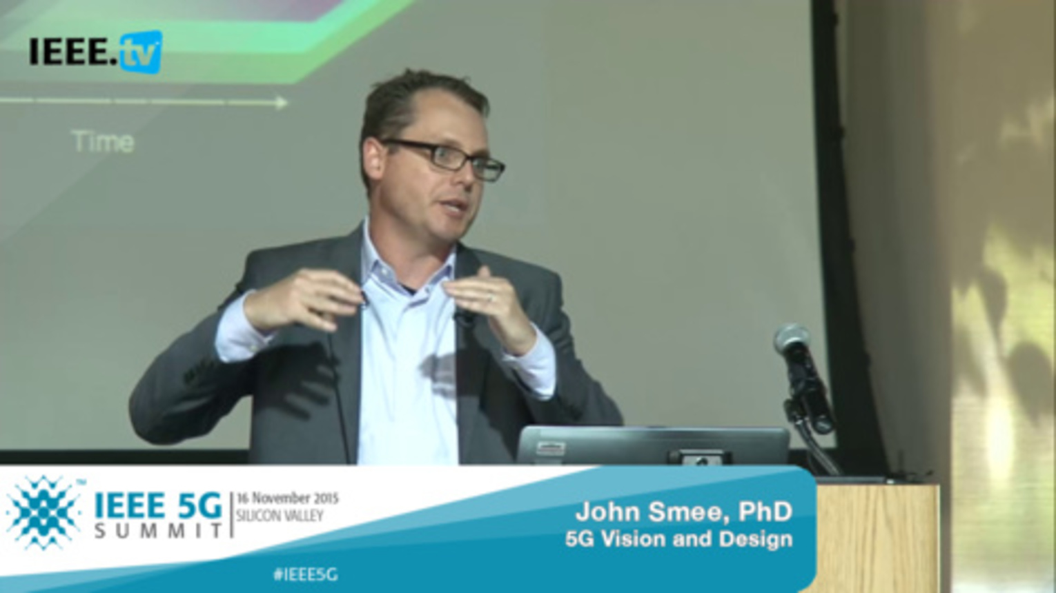 Silicon Valley 5G Summit 2015 - John Smee - 5G Vision and Design