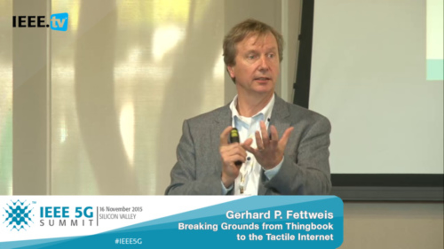 Silicon Valley 5G Summit 2015 - Gerhard P. Fettweis - 5G Technology: Breaking Grounds from Thingbook to the Tactile Internet