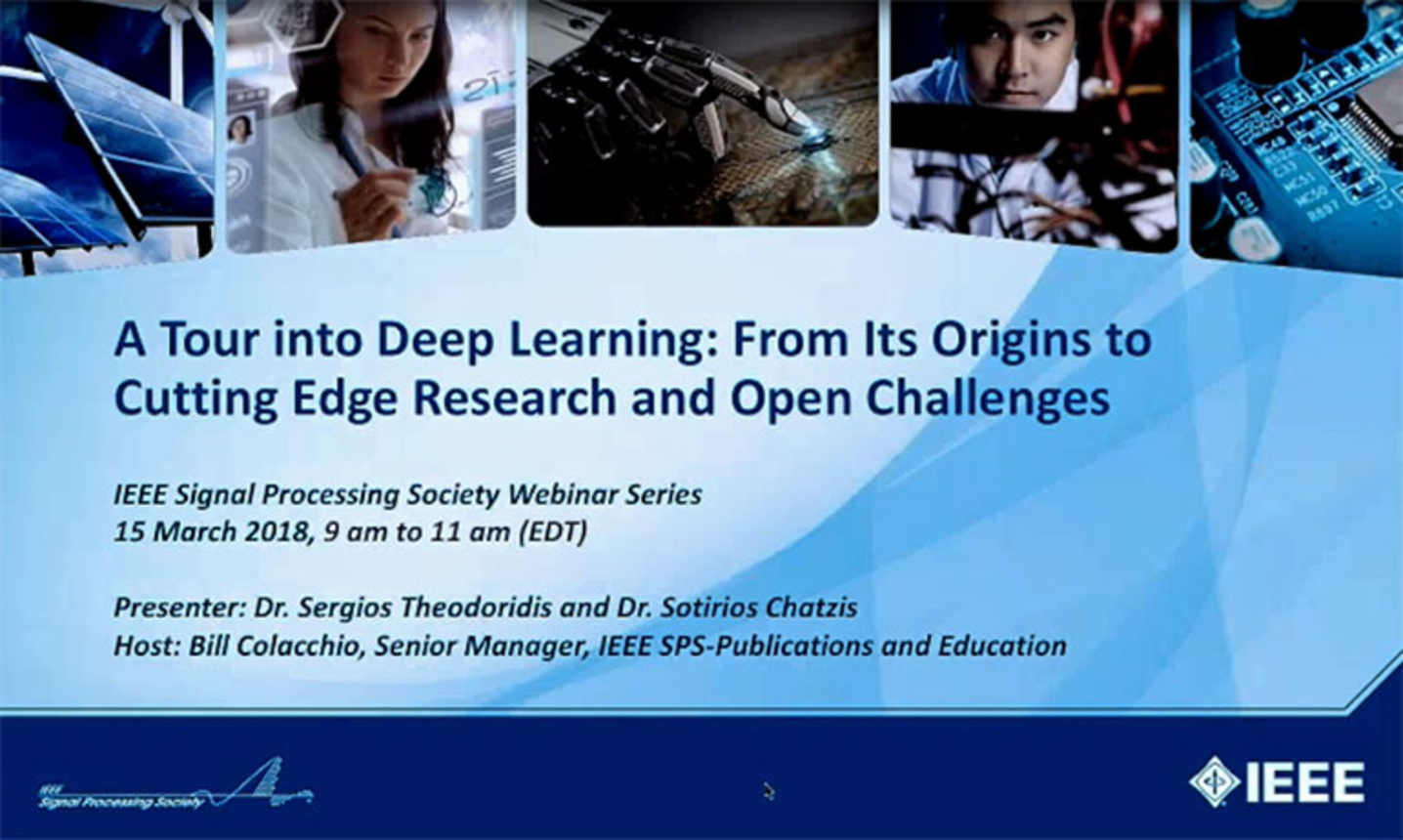SPS Webinar-A Tour into Deep Learning: From its Origins to Cutting Edge Research and Open Challenges. Sergios Theodoridis
