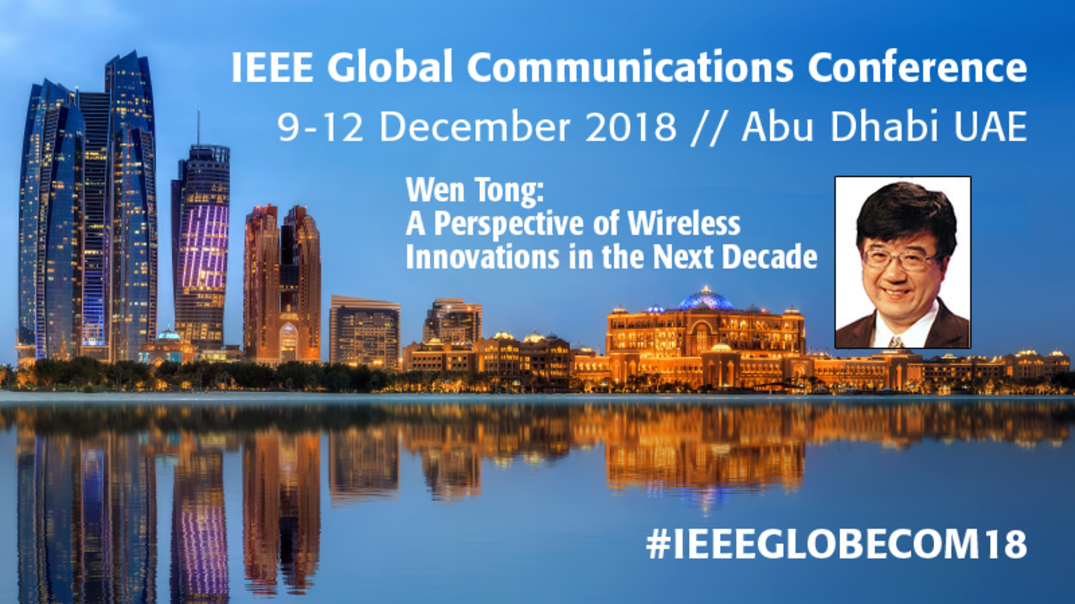A Perspective of Wireless Innovations in the Next Decade - Wen Tong at IEEE GLOBECOM 2018