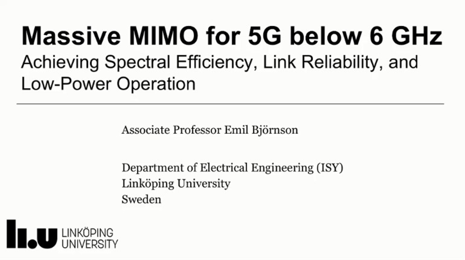 IEEE Future Networks: Massive MIMO for 5G Below 6 GHz: Achieving Spectral Efficiency, Link Reliability, and Low-Power Operation