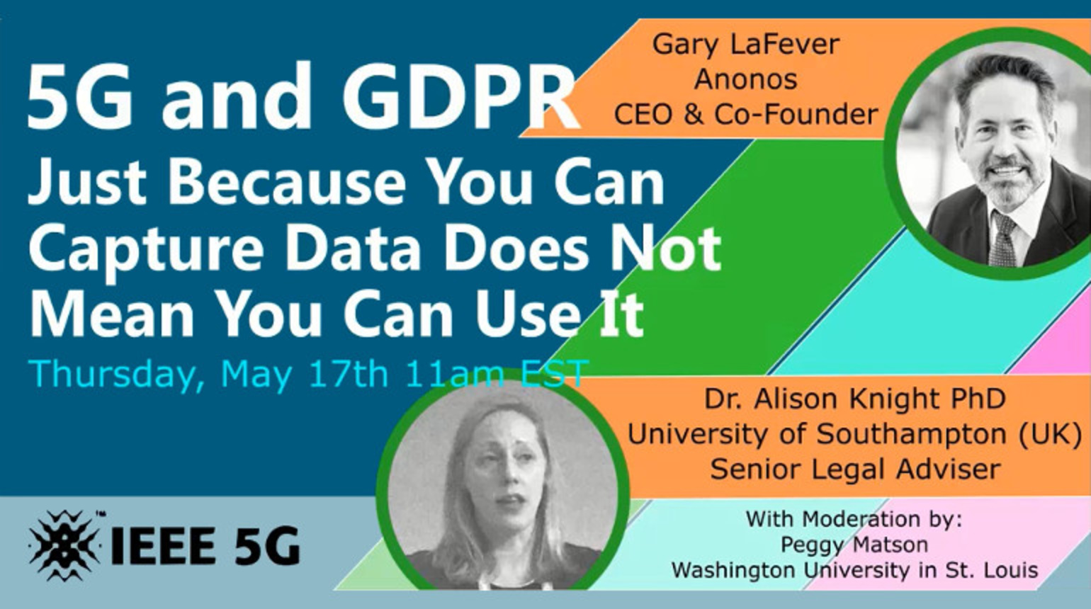 IEEE Future Networks: 5G and GDPR - Just Because You Can Capture Data Does Not Mean You Can Use It