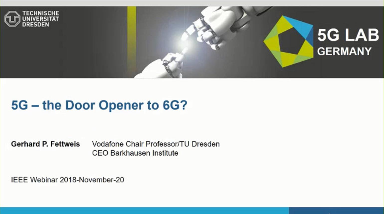 IEEE Future Networks: 5G - A Door Opener to 6G?