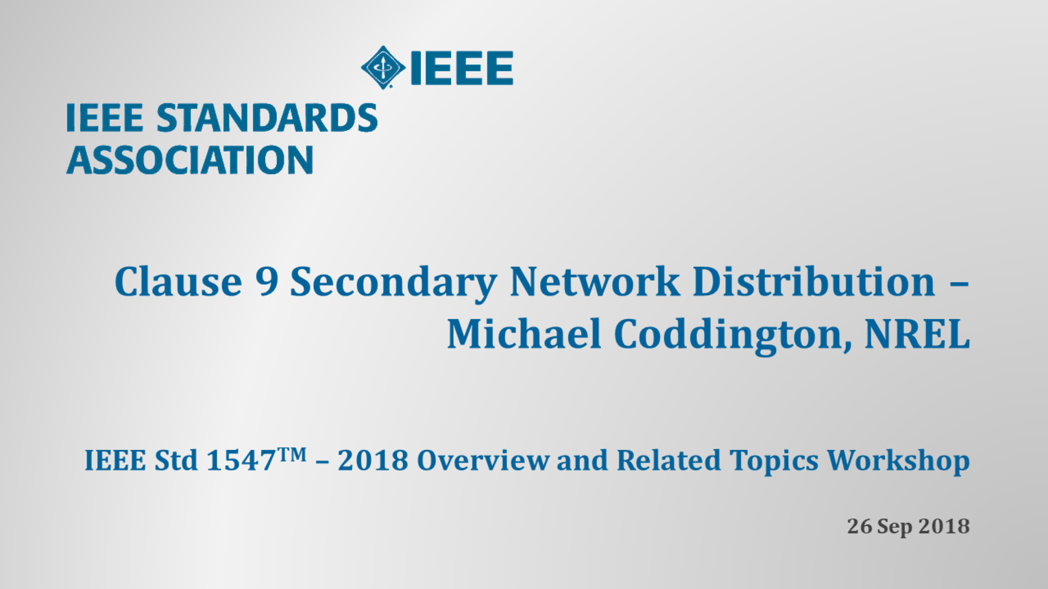 IEEE Std 1547 Workshop - NERC - Atlanta, GA - Sept. 2018: 1547 Clause 9 - Michael Coddington