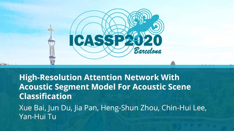 High-Resolution Attention Network With Acoustic Segment Model For Acoustic Scene Classification