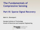 The Fundamentals of Compressive Sensing, Part III: Sparse Signal Recovery