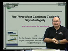 EMC - Eric Bogatin - The Three Most Confusing Principles In Signal Integrity And How Not To Be Confused
