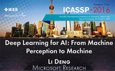 ICASSP 2016 Deep Learning for AI: From Machine Perception to Machine