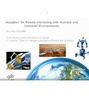 Robots for Interactions with Humans and Unknown Environments