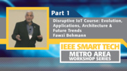 Disruptive Internet of Things course - Evolution, Applications, Architecture and Future Trends, Part 1