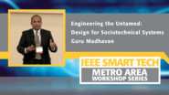 Engineering the Untamed: Design for Sociotechnical Systems - IEEE Smart Tech Opening Session