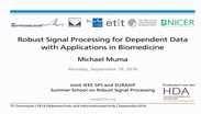 Robust Signal Processing for Dependent Data with Applications in Biomedicine