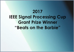 IEEE SP Cup 2017: Grand Prize - Beats on the Barbie