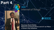 Part 4: Network Communications and Internet of Things as Pillars of Smart City Initiatives - Soumya Kanti Datta, IEEE WF-IoT 2015