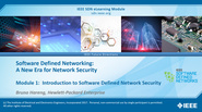 IEEE SDN: SDN and Security Module 1 - An Introduction to Software Defined Network Security