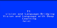 ICIP 2017 Tutorial - Vision and Language: Bridging Vision and Language with Deep Learning [Part 1 of 2]