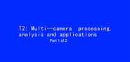 ICIP 2017 Tutorial - Multi-Camera Processing, Analysis and Applications [Part 1 of 2]