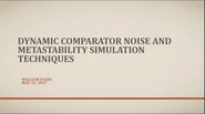 Dynamic Comparator Noise and Metastability Simulation Techniques