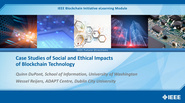 IEEE Blockchain: Case Studies of Social and Ethical Impacts of Blockchain Technology