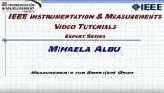 Measurements for Smart(er) Grids