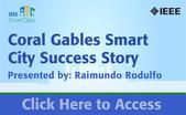 IEEE Smart Cities Webinar - Coral Gables Smart City Success Story
