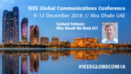 Why Would We Need 6G? - Gerhard Fettweis at IEEE GLOBECOM 2018
