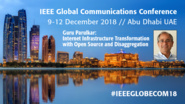 Internet Infrastructure Transformation with Open Source and Disaggregation - Guru Parulkar at IEEE GLOBECOM 2018