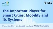 The Important Player for Smart Cities:  Mobility and its Systems