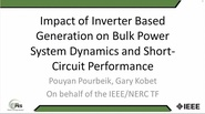 Impact of Inverter Based Generation on Bulk Power System Dynamics and Short-Circuit Performance