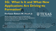 IEEE Future Networks: 5G: What Is It and What New Applications Are Driving Its Formation?
