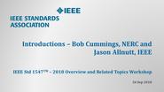 IEEE Std 1547 Workshop - NERC - Atlanta, GA - Sept. 2018: Introduction