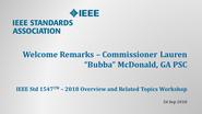 IEEE Std 1547 Workshop - NERC - Atlanta, GA - Sept. 2018: Welcome Remarks - GA PSC Commissioneer McDonald