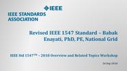 IEEE Std 1547 Workshop - NERC - Atlanta, GA - Sept. 2018: 1547 Overview - Babak Enayati