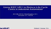 Industrial Standards and IoT Use Cases - Talk Two: IECON 2018: Using IEEE 1451 to Reduce Lifecycle Costs in Industrial Automation