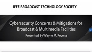 Cybersecurity Concerns and Mitigations for Broadcast and Multimedia Facilities